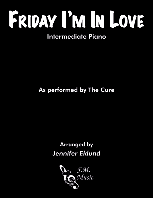 Friday I'm In Love (Intermediate Piano)