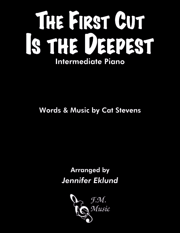 The First Cut Is The Deepest (Intermediate Piano)