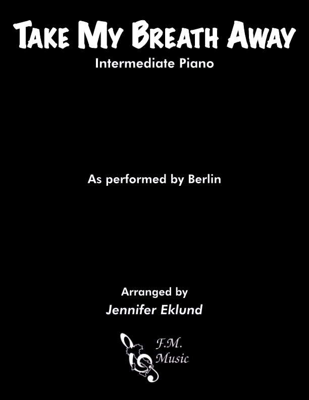 Take My Breath Away (Intermediate Piano)