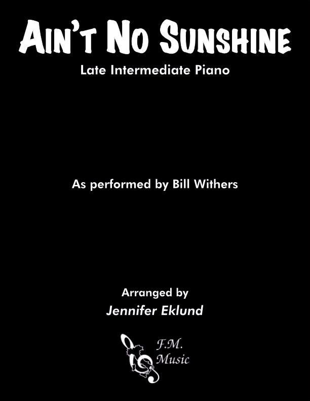 Ain't No Sunshine (Late Intermediate Piano)