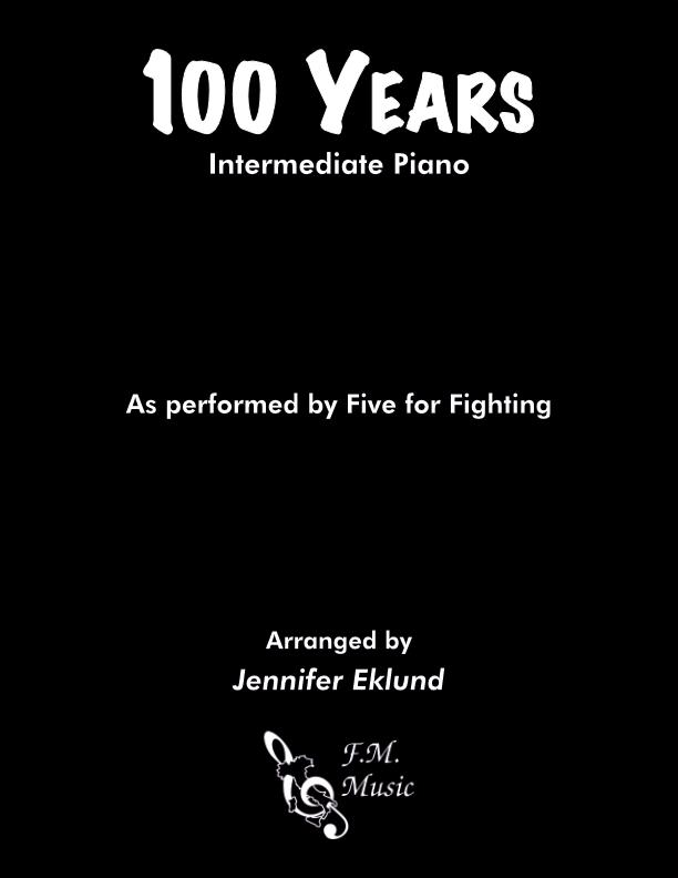 100 Years (Intermediate Piano)