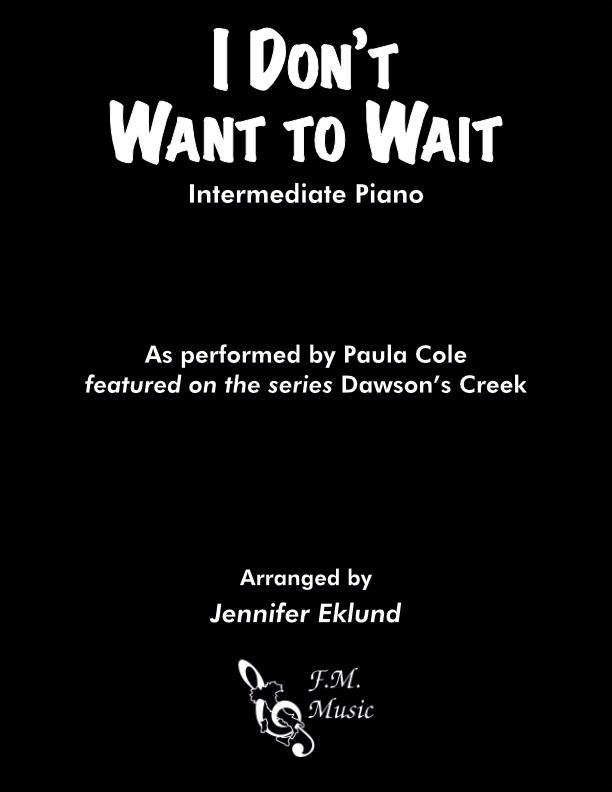 I Don't Want to Wait (Intermediate Piano)