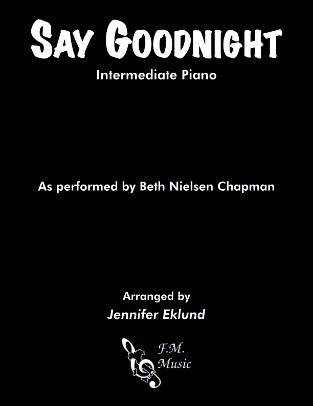 Say Goodnight (Intermediate Piano)