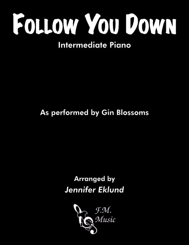 Follow You Down (Intermediate Piano)