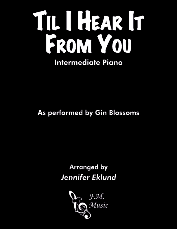 Til I Hear It From You (Intermediate Piano)
