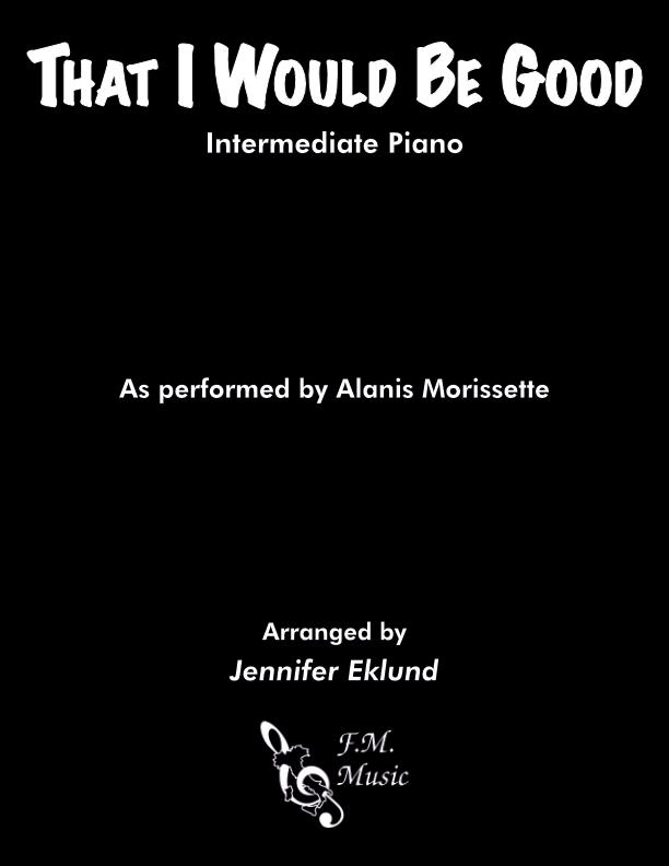 That I Would Be Good (Intermediate Piano)