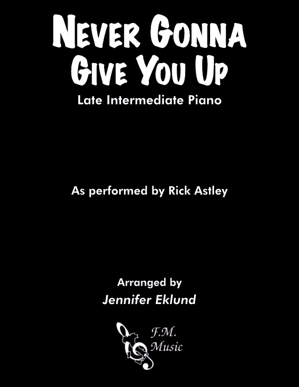 Never Gonna Give You Up (Late Intermediate Piano)