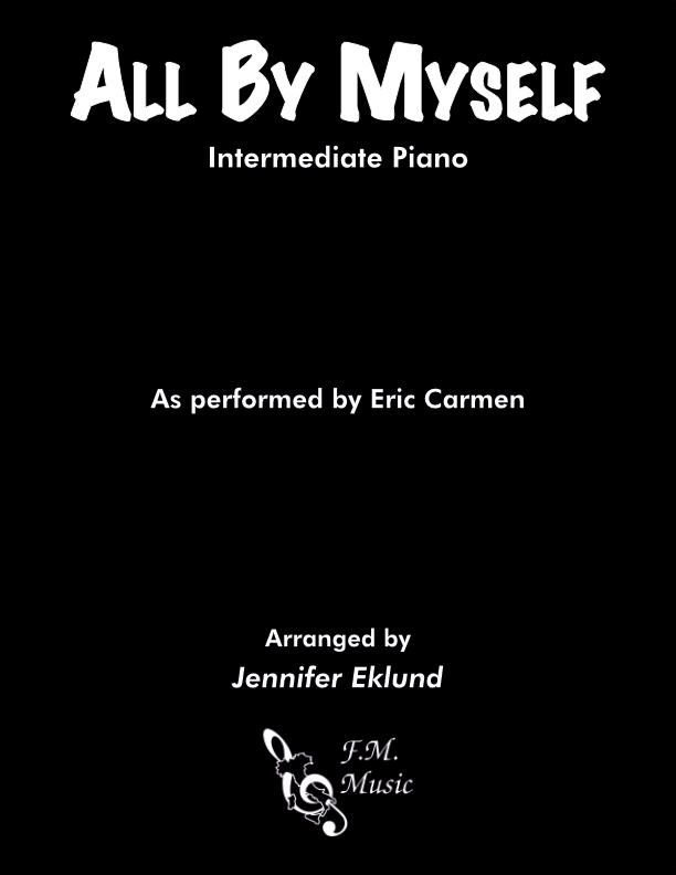 All By Myself (Intermediate Piano)