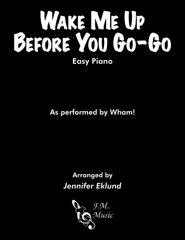 Wake Me Up Before You Go-Go (Easy Piano)