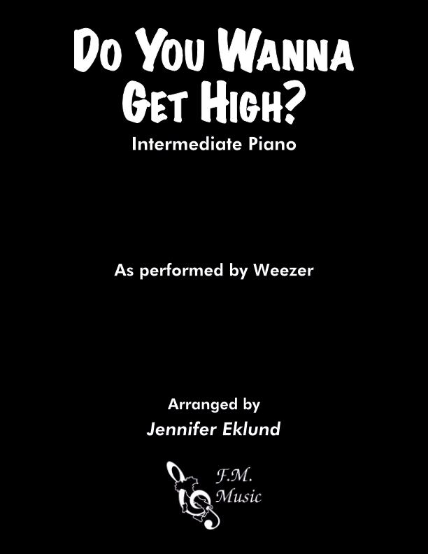 Do You Wanna Get High? (Intermediate Piano)