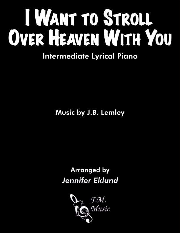 I Want to Stroll Over Heaven With You (Intermediate Piano)