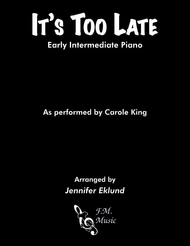 It's Too Late (Early Intermediate Piano)