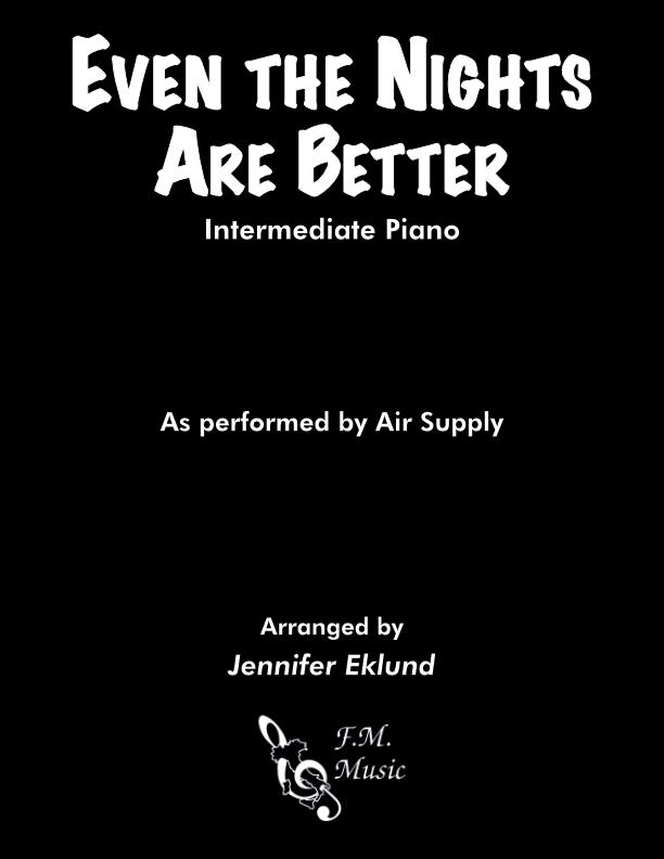 Even the Nights Are Better (Intermediate Piano)