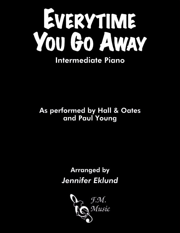 Everytime You Go Away (Intermediate Piano)